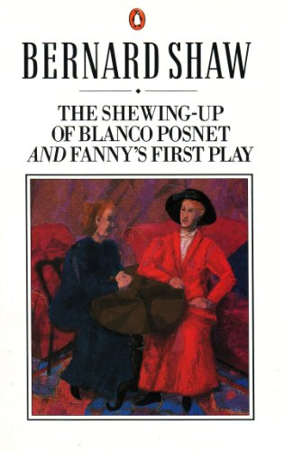 The Shewing-up of Blanco Posnet and Fanny's First Play (Bernard Shaw Library) (English Edition)
