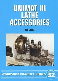 Unimat III Lathe Accessories (Workshop Practice Series 32)