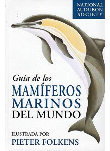 GUIA DE LOS MAMIFEROS MARINOS DEL MUNDO (GUIAS DEL NATURALIS