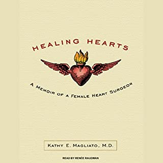 Healing Hearts     A Memoir of a Female Heart Surgeon              Written by:                                                                                                                                 Kathy Magliato                               Narrated by:                                                                                                                                 Renée Raudman                      Length: 8 hrs and 28 mins     Not rated yet     Overall 0.0