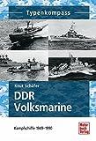 DDR-Volksmarine: Kampfschiffe 1949-1990 (Typenkompass)