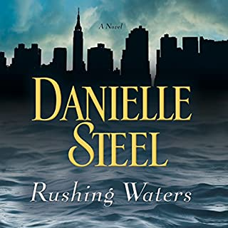 Rushing Waters                   By:                                                                                                                                 Danielle Steel                               Narrated by:                                                                                                                                 Dan John Miller                      Length: 7 hrs and 59 mins     51 ratings     Overall 4.4