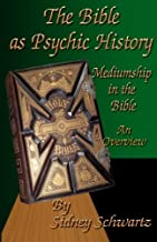 The Bible as Psychic History: Mediumship in the Bible: An Overview