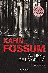 Al final de la orilla par Karin Fossum