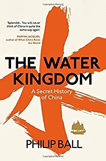 The Water Kingdom by Philip Ball (2016-08-04)
