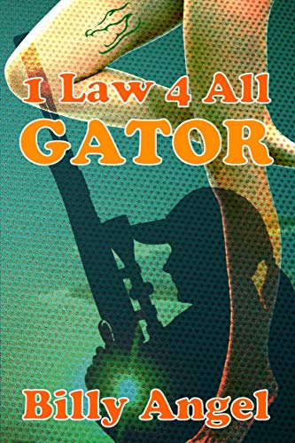 1 Law 4 All - Gator by [Billy Angel]
