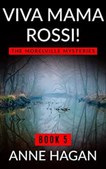 Viva Mama Rossi!: The Morelville Mysteries - Book 5 by [Anne Hagan]