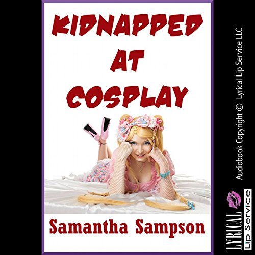 Kidnapped at Cosplay audiobook cover art