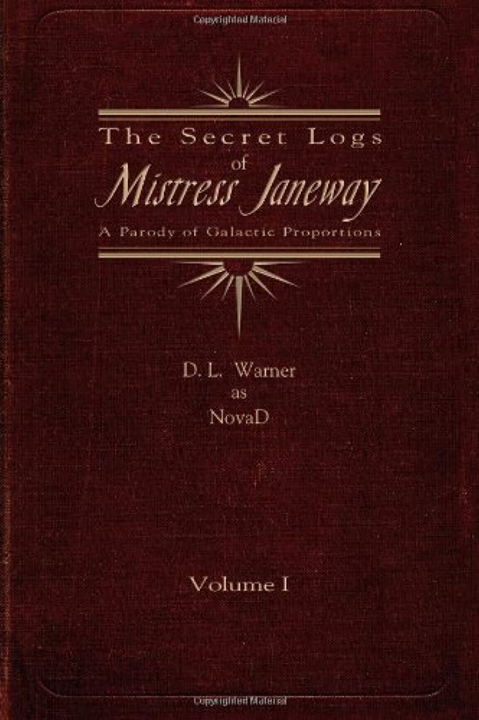 The Secret Logs of Mistress Janeway: A Parody of Galactic Proportions, Volume 1