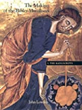 The Making of the Bibles Moralisées: Volume I: The Manuscripts (Making of the Bible Moralisees)