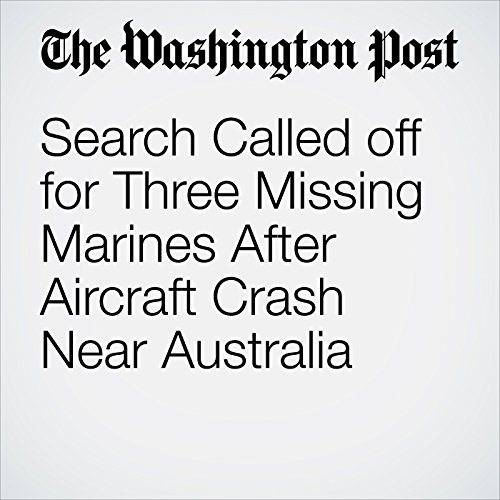 Search Called off for Three Missing Marines After Aircraft Crash Near Australia copertina