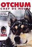 Otchum, chef de meute - L'extraordinaire aventure d'un chien de traîneau