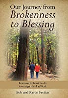 Our Journey from Brokenness to Blessing: Learning to Trust God's Sovereign Hand at Work