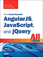 AngularJS, JavaScript, and jQuery All in One, Sams Teach Yourself