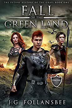 Book cover image for Fall of the Green Land (Book 1 of The Future History of the Grail)