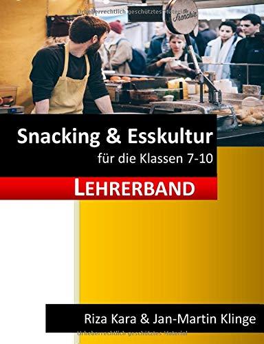 Snacking&Esskultur: für den Hauswirtschaftsunterricht (Lehrerband) (Arbeitslehre unterrichten, Band 10)