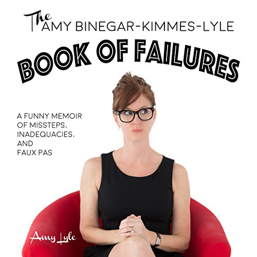 The Amy Binegar-Kimmes-Lyle Book of Failures audiobook cover art