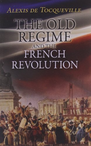 The Old Regime and the French Revolution (Dover Books on History, Political and Social Science)