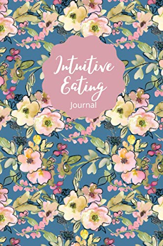 Intuitive Eating Journal: Workbook to Stop Binge Eating, Intuitive Eating Workbook, Binge Eating...