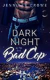Dark Night with the Bad Cop