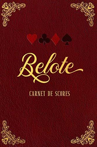 Belote - Carnet de scores: Un carnet toujours utile contenant des feuilles de notation des points pour la Belote classique.