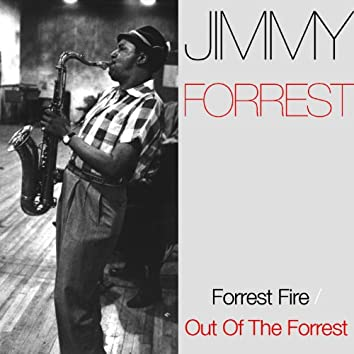 Forrest Fire / Out Of The Forrest