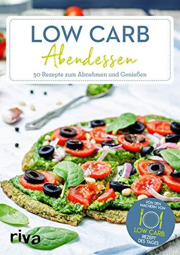 Low-Carb-Abendessen: 50 Rezepte zum Abnehmen und Genießen