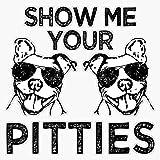 Show Me Your Pitties Funny Pitbull Saying Sticker Vinyl Waterproof Sticker Decal Car Laptop Wall Window Bumper Sticker 5'