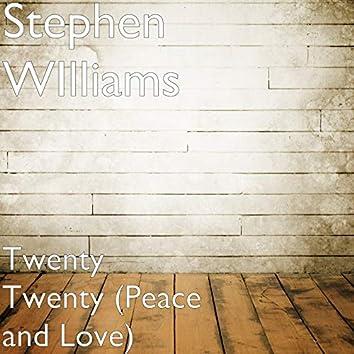 Twenty Twenty (Peace and Love)