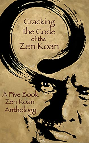 Cracking the Code of the Zen Koan (English Edition)