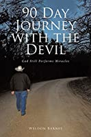 90 Day Journey with the Devil: God Still Performs Miracles