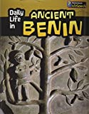 Daily Life in Ancient Benin (Daily Life in Ancient Civilizations)