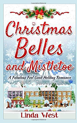 Christmas Belles and Mistletoe: A Kissing Bridge Romance Novel -Fabulously Funny Feel Good Holiday Romance (Love on Kissing Bridge Mountain)