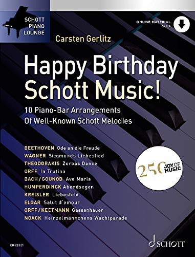 Happy Birthday, Schott Music!: 10 Piano-Bar Arrangements Of Well-Known Schott Melodies. Klavier. Ausgabe mit Online-Audiodatei. (Schott Piano Lounge)