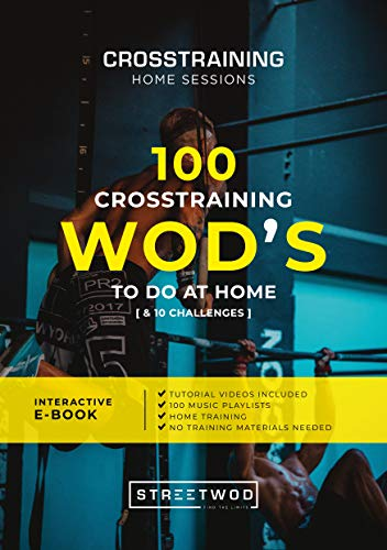 100 CROSSTRAINING WOD'S TO DO AT HOME: CROSSTRAINING HOME SESSIONS (English Edition)
