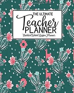 The Ultimate Teacher Planner Undated School Lesson Planner: Llama Cactus Succulents   School Education Academic Planner   Teacher Record Book   Class ... Report Action Plan   Organizer Gift Floral