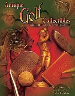 مجموعه های گلف عتیقه ، راهنمای شناسایی و ارزش. کلوپ ها ، توپ ها ، کتاب ها ، سرامیک ها ، مواد معدنی ، افهرا
