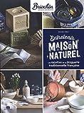 Entretenir sa maison au naturel - Les recettes de la droguerie traditionelle française