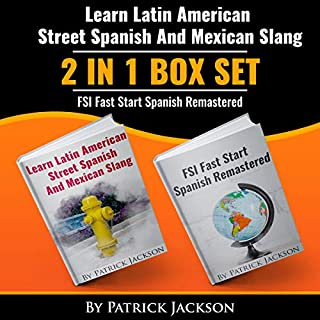 Learn Latin American Street Spanish and Mexican Slang and FSI Fast Start Spanish Remastered: 2 in 1 Box Set cover art
