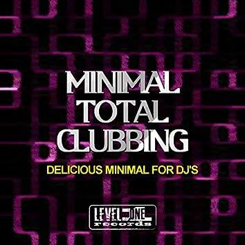 Minimal Total Clubbing (Delicious Minimal For DJ's)