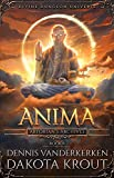 Anima: A Divine Dungeon Series (Artorian's Archives Book 6)
