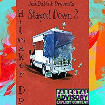 Jefe Da Mob Presents Stayed Down 2