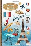 Diario de Viaje: Paris Libro de Registro de Viajes - Cuaderno de Recuerdos de Actividades en Vacaciones para Escribir, Dibujar - Cuadrícula de Puntos