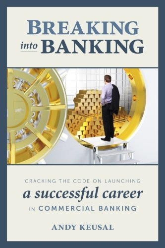 Compare Textbook Prices for Breaking Into Banking: Cracking the Code on Launching a Successful Career in Commercial Banking 1 Edition ISBN 9781507777718 by Keusal, Andy