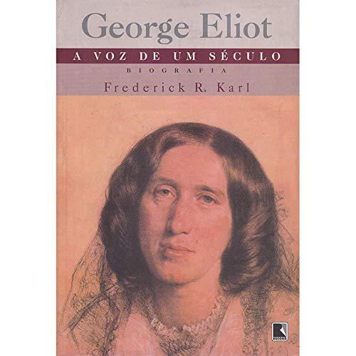 George Eliot. A Voz De Um Seculo