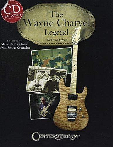 The Wayne Charvel Legend [With CD (Audio)]