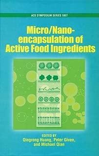 Micro/Nano Encapsulation of Active Food Ingredients (ACS Symposium Series) (2009-04-10)