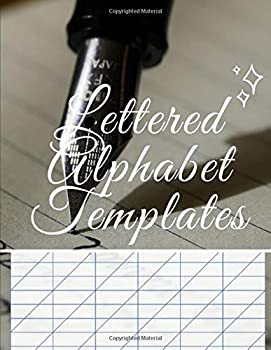 Lettered Alphabet Templates  Calligraphy & Hand Lettering Notepad An Inspirational Workbook for Creating Beautiful Lettered Art Modern Calligraphy & Hand Lettering for Beginners