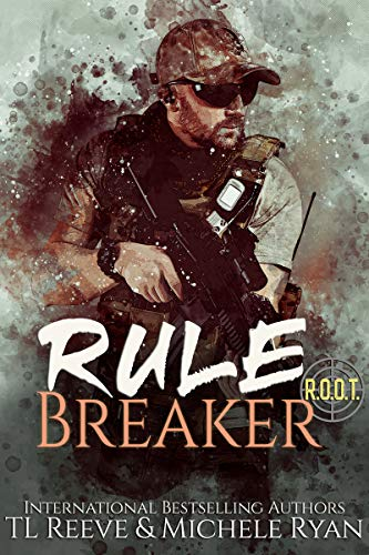Rule Breaker (Black Ops: R.O.O.T (Running Out of Time) Book 1)