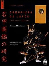 Armuriers du Japon (XVIe-XVIIIe siècles) - Etude du Meikô zukan de Robert Burawoy